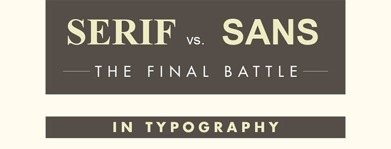 SERIF VS. SANS: THE FINAL BATTLE