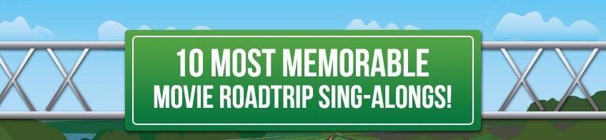 10 MOST MEMORABLE MOVIE ROADTRIP SING-ALONGS!