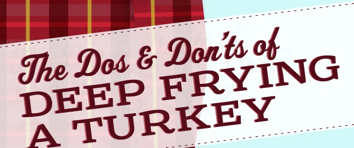 DO'S AND DON'TS OF DEEP FRYING TURKEY