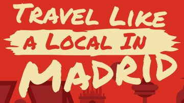 Travel Like A Local In Madrid 2018 [InfoGraphic]